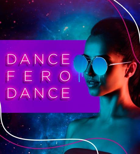 DANCE FERO DANCE